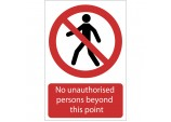 'No Unauthorised Persons Beyond This Point' Prohibition Sign